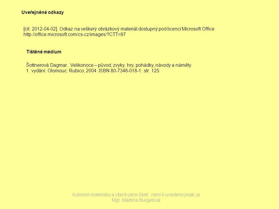 Uveřejněné odkazy [cit. 2012-04-02]. Odkaz na veškerý obrázkový materiál dostupný pod licencí Microsoft Office.